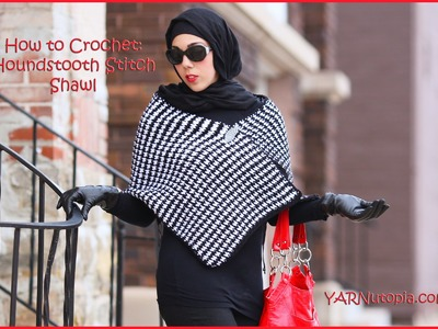 How to Crochet Houndstooth Stitch Shawl