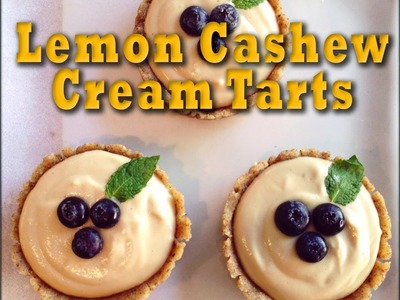 Lemon Cashew Cream Tarts: Raw Vegan Dessert Recipe