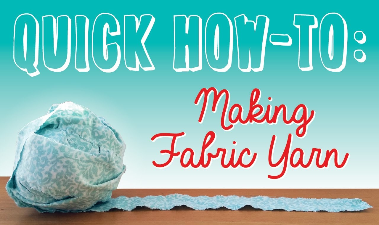 QUICK HOW-TO: Making Fabric Yarn