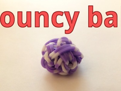 Rainbow loom : Bouncy ball without monster tail - how to