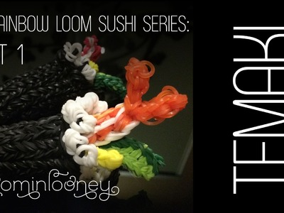 Sushi Temaki Part 1: 3D Rainbow Loom Sushi Series
