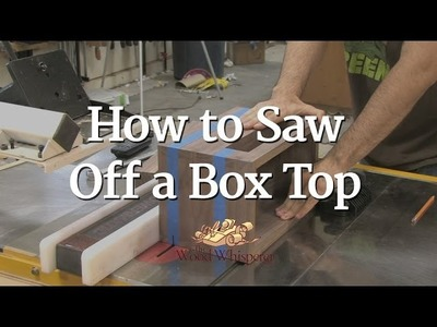TWWMini - How to Saw Off a Box Top