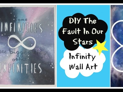 DIY The fault in our stars infinity wall art