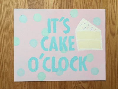 It's Cake O' Clock DIY Sign