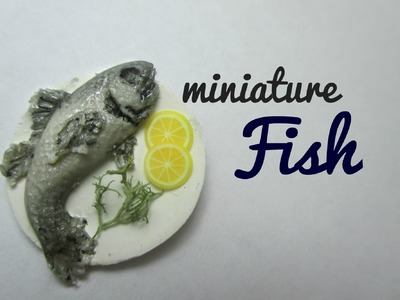Polymer Clay Cooked Fish Tutorial (Miniature Mondays)
