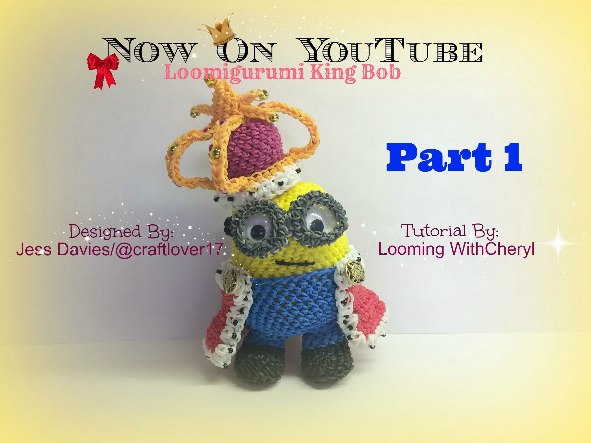 Rainbow Loom King Bob Minion - Part 1 of 4 Loomigurumi. Amigurumi - Looming WithCheryl