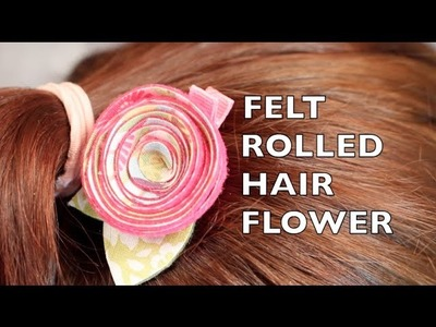 DIY Hair Flower | Easy Felt Rolled Flower