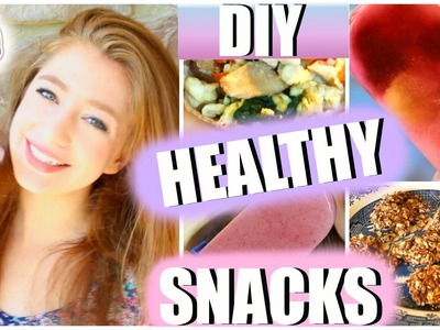 DIY Healthy and Easy Snacks!