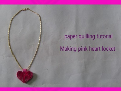 How to make paper quilling locket