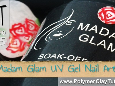 Madam Glam UV Gel Polish (Review) Polymer Clay Nail Art