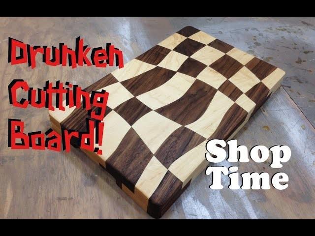 Making The  Drunken Cutting Board