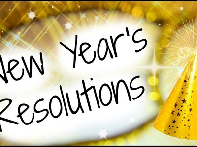 New Year's Resolutions 2014 + DIY!