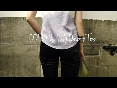 OOTD & DIY Ombre Top