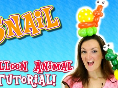 Adorable & EASY Snail Balloon Animal Tutorial - with Holly the Twister Sister!