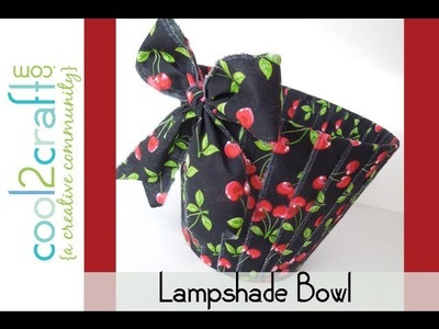 Aleene's Lampshade Bowl by EcoHeidi Borchers