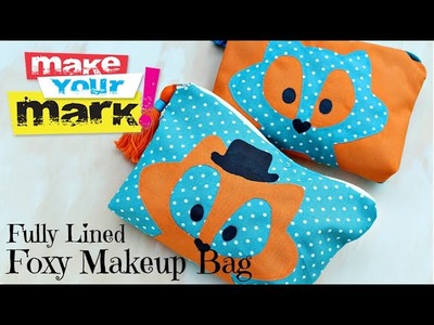 How to: Fully Lined Foxy Makeup Bag