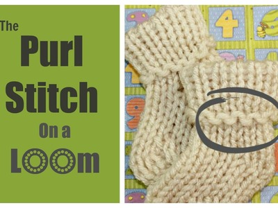 LOOM KNITTING STITCH The Purl Stitch Step by Step for Beginners