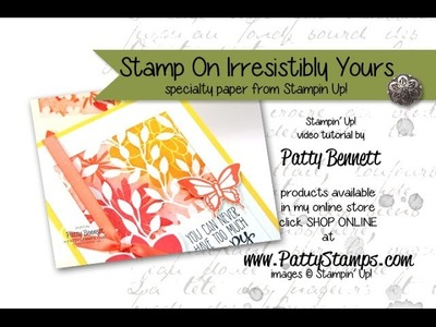 Stamp on Irresistibly Yours paper from Stampin Up!
