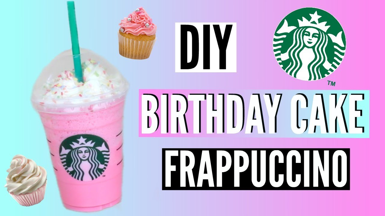 DIY Starbucks Birthday Cake Frappuccino!