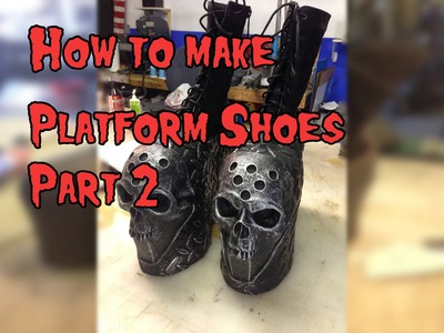 How To Make Platform shoes for Cosplay, Tutorial Part 2