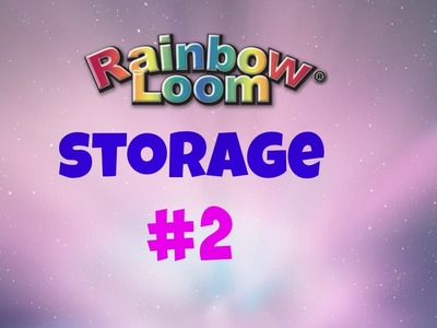Rainbow Loom Storage #2