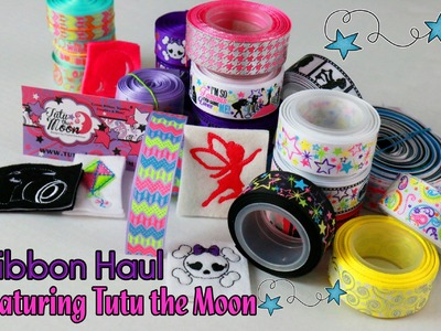 Ribbon Haul featuring Tutu The Moon craft supply haul