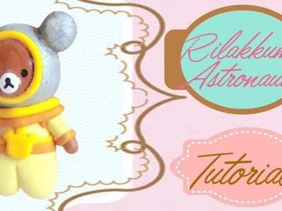 Rilakkuma Astronaut Tutorial | Collab with TheHollycopter