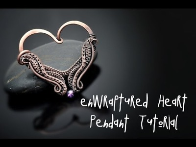 Wire Wrap Tutorial ENWRAPTURED HEART PENDANT