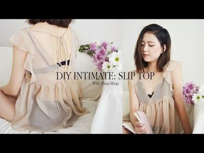 DIY Intimate: Slip Top (ft. Elmashop)