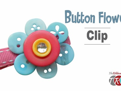 How to Make a Button Flower Clip - TheRibbonRetreat.com