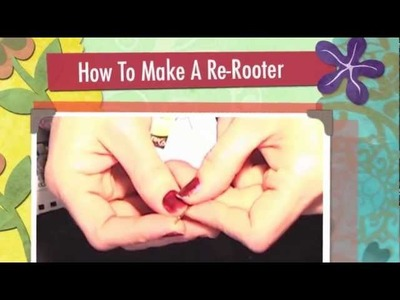 How To Make A Re-Rooter Tool
