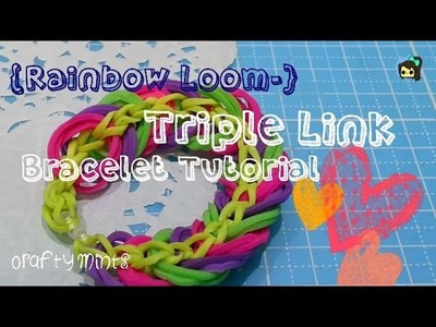 Triple Link Bracelet tutorial(Rainbow Loom)||{Crafty Mints}