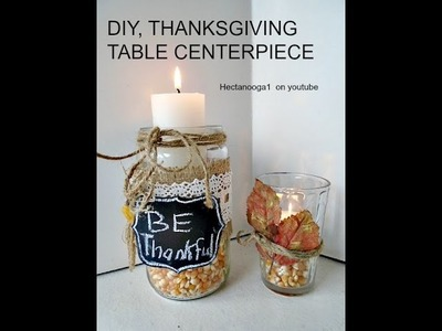 Thanksgiving decoration, PICKLE JAR TABLE CENTERPIECE, candle