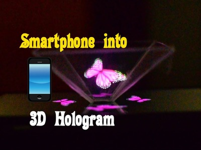 Turns your Smartphone into a 3D Hologram - Easy Tutorials
