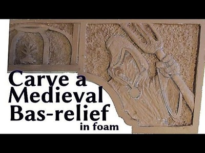 Carve a Medieval Bas Relief in foam