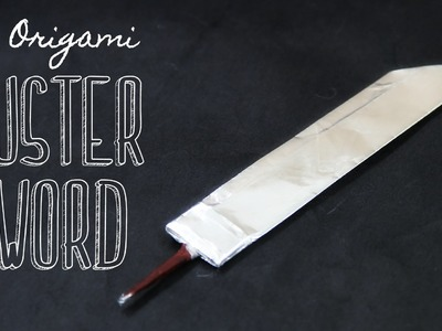 How to make an origami Buster Sword (Tadashi Mori)