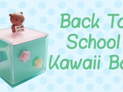 Kawaii Back to School Box Tutorial