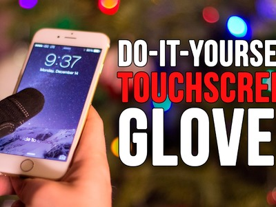 Make Any Glove Work With a Touchscreen | DIY Gifts #1