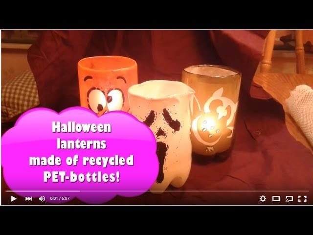 Halloween lanterns from recycled PET-bottles - FUN & EASY!
