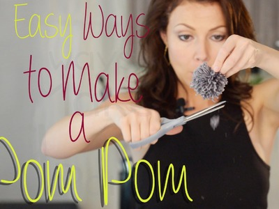 2 Easy Ways to Make a Pom Pom!