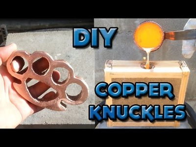 DIY Home Made Copper Knuckles Lost Foam Casting Not Brass