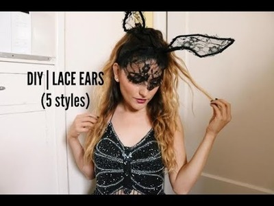 DIY | LACE EARS (5 Styles)
