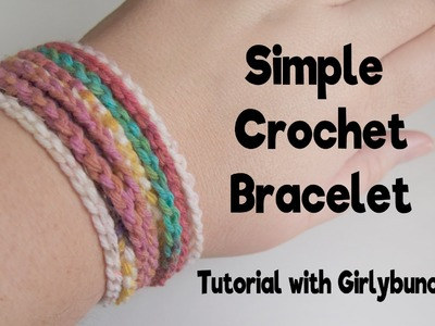 Learn to Crochet with Girlybunches - Simple Crochet Bracelet - Tutorial