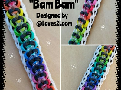 "New ""Bam Bam"" Rainbow Loom Bracelet.How To"