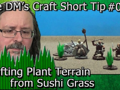 Crafting PLANT TERRAIN from Sushi Grass (DM's Craft. Short Tip #73)