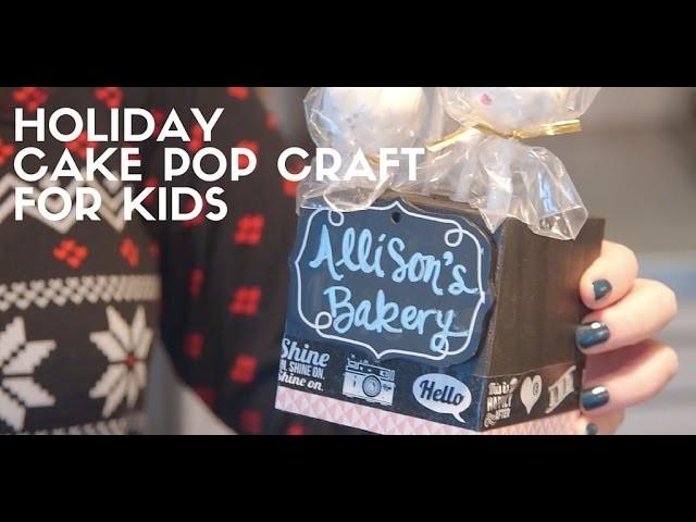 Holiday DIY: Cake Pops for Kids