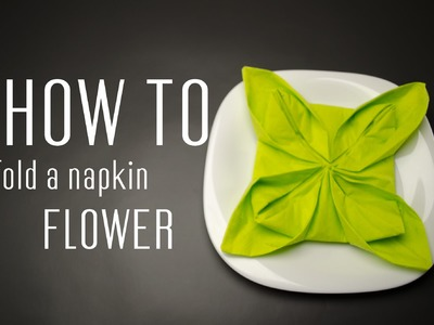 How to Fold a Napkin into a Flower