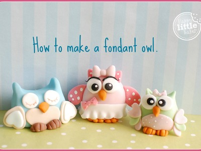 How To Make a Fondant Owl