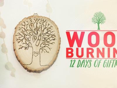 Wood Burning - 12 Days of GIFTMAS