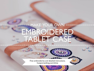 DIY - Embroidered Tablet Case